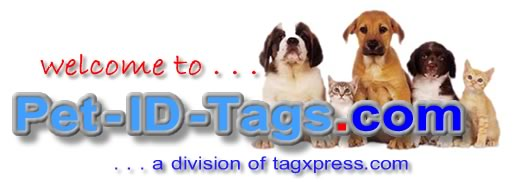 Welcome to Pet-ID-Tags.com!   Have fun browsing our catalogs for the widest selection of quality pet tags featuring FREE shipping!